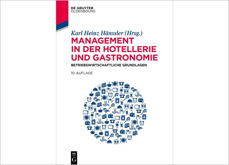 De Gruyter Prof. Karl Heinz Hänssler Herausgeber Standardwerk Management Hotellerie Gastronomie betriebswirtschaftliche Grundlagen